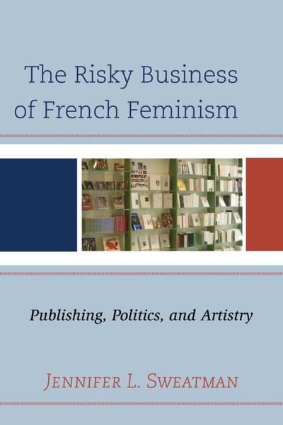 The Risky Business of French Feminism