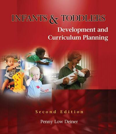 Infants and Toddlers: Development and Curriculum Planning