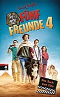Fünf Freunde 4 - Das Buch zum Film; Band 4; Die Bücher zum Film; Deutsch; Mit fbg. Filmfotos