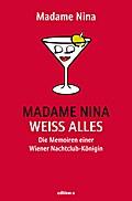 Madame Nina weiß alles