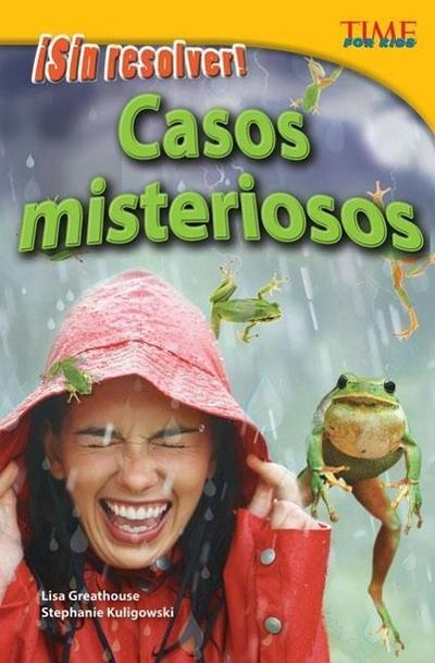Sin Resolver! Casos Misteriosos (Unsolved! Mysterious Events) (Spanish Version) (Advanced)