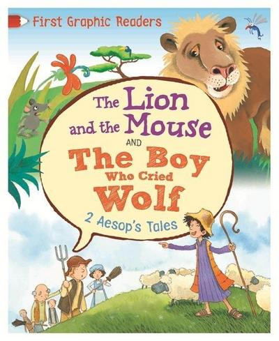 First Graphic Readers: Aesop: The Lion and the Mouse & the Boy Who Cried Wolf