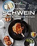 Schwein: Rassen, Schnitte und Rezepte (Land & ...