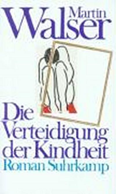 Die Verteidigung der Kindheit: Roman