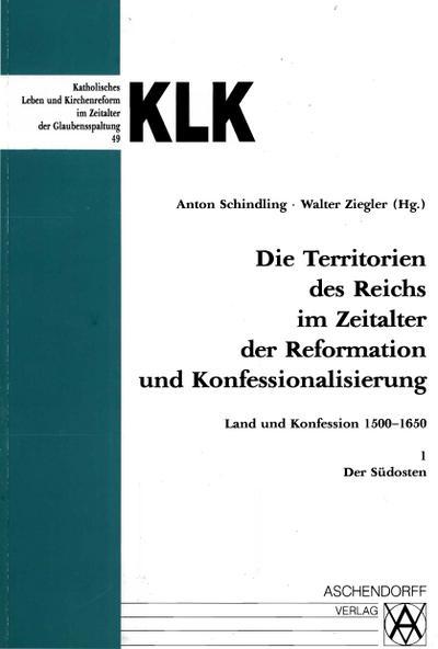 Die Territorien des Reiches 1 im Zeitalter der Reformation und Konfessionalisierung