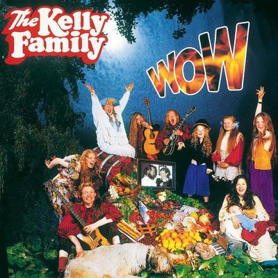 The Kelly Family: Wow
