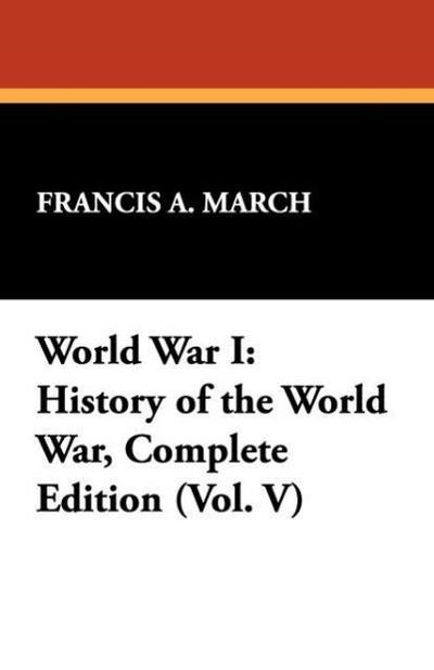 World War I: History of the World War, Complete Edition (Vol. V)