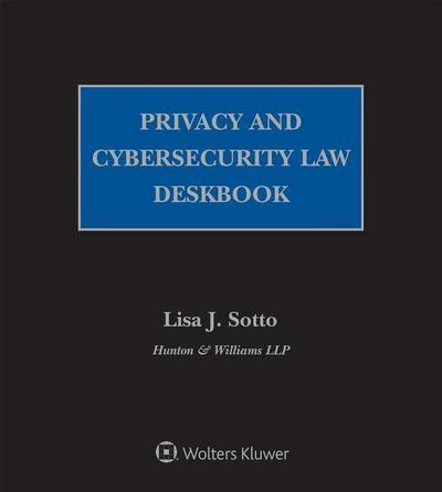 Privacy and Cybersecurity Law Deskbook: 2018 Edition