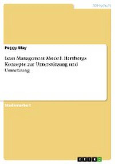 Lean Management Modell. Herzbergs Konzepte zur Unterstützung und Umsetzung