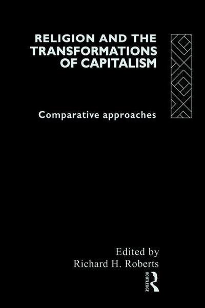 Religion and the Transformation of Capitalism: Comparative Approaches