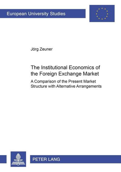 The Institutional Economics of the Foreign Exchange Market