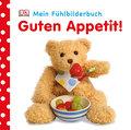 Guten Appetit!; Mein Fühlbilderbuch; Deutsch; ...