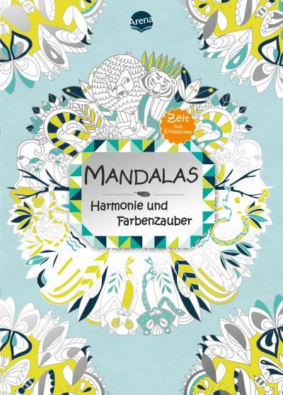 Mandalas ¿ Harmonie und Farbenzauber