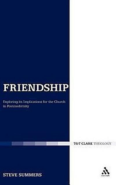 Friendship: Exploring Its Implications for the Church in Postmodernity