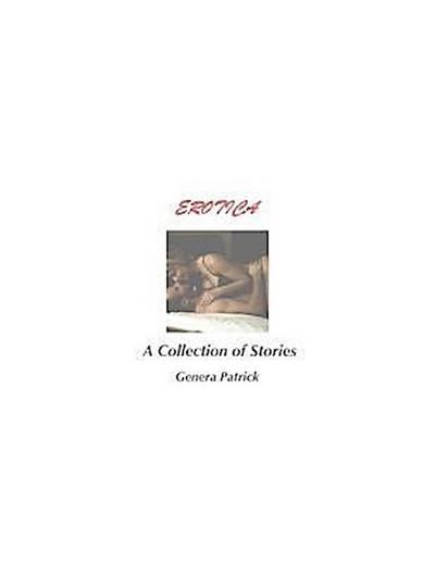 Erotica: A Collection of Stories
