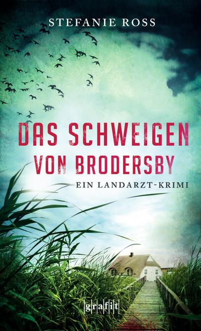 Das Schweigen von Brodersby; Ein Landarzt-Krimi; Deutsch