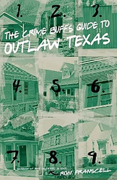 Crime Buff's Guide to Outlaw Texas
