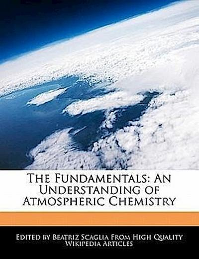 The Fundamentals: An Understanding of Atmospheric Chemistry