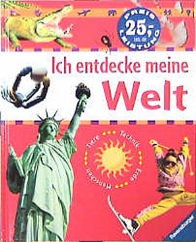 Ich entdecke meine Welt - Ravensburger Buchverlag - Gebundene Ausgabe, Deutsch, unbekannt, Die Länder der Erde, Natur und Tiere, Mein Körper, So funktioniert das, Die Länder der Erde, Natur und Tiere, Mein Körper, So funktioniert das