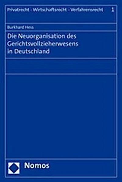 Die Neuorganisation des Gerichtsvollzieherwesens in Deutschland
