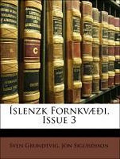 Íslenzk Fornkvæði, Issue 3