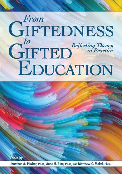 From Giftedness to Gifted Education: Reflecting Theory in Practice