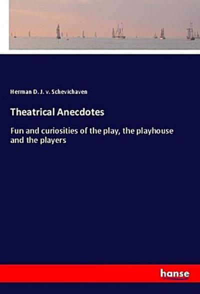 Theatrical Anecdotes
