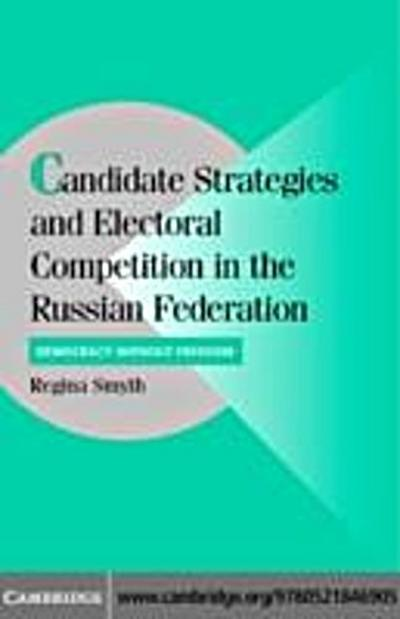 Candidate Strategies and Electoral Competition in the Russian Federation