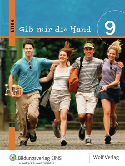 Gib mir die Hand. Ethik 9/9M. Schülerbuch