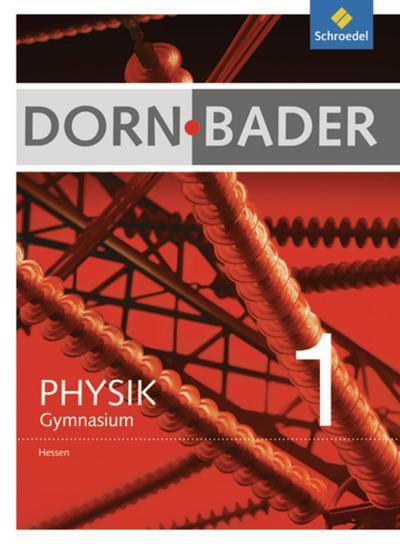 Dorn / Bader Physik 1. Schülerband. Hessen