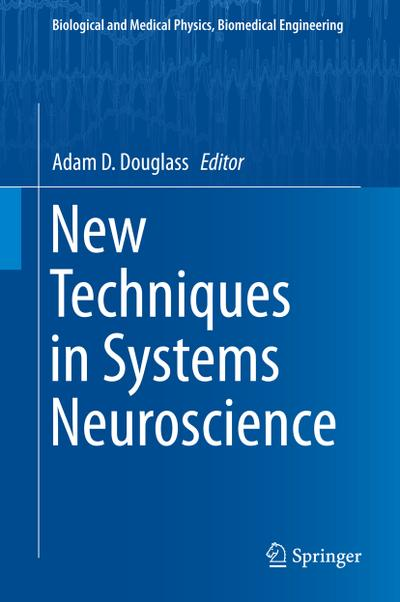 New Techniques in Systems Neuroscience