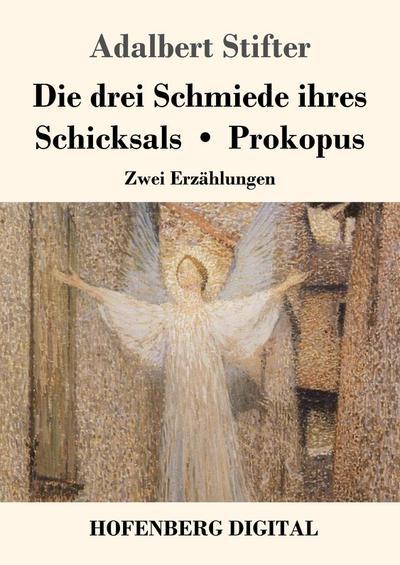 Die drei Schmiede ihres Schicksals / Prokopus