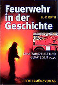 Feuerwehr in der Geschichte. Kraftfahrzeuge und Geräte seit 1945