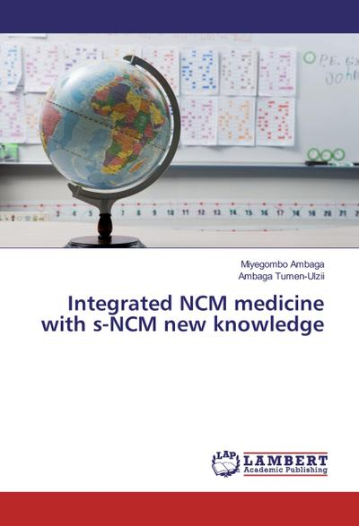 Integrated NCM medicine with s-NCM new knowledge