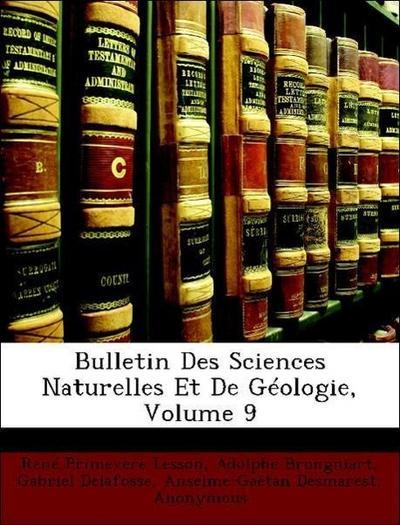 Bulletin Des Sciences Naturelles Et De Géologie, Volume 9