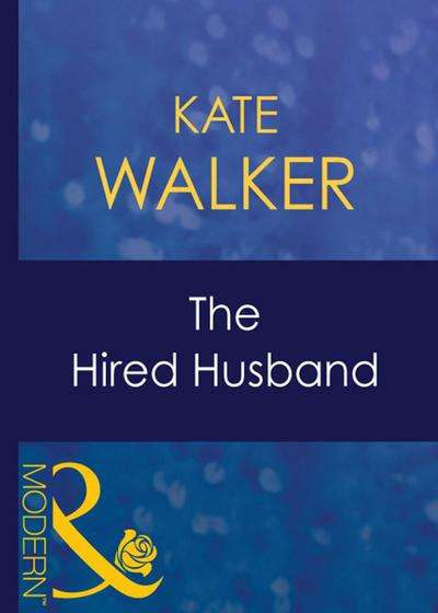 The Hired Husband (Mills & Boon Modern) (Wedlocked!, Book 15)
