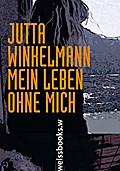 Mein Leben ohne mich; Ein Bericht; Deutsch; 2 ...
