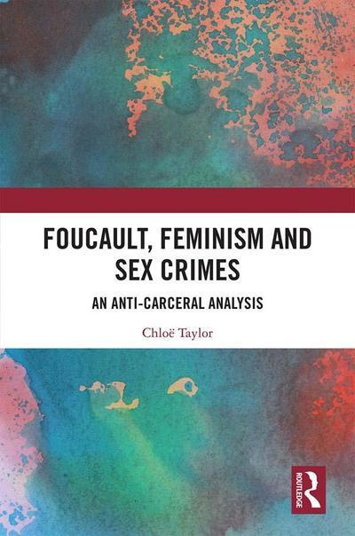 Foucault, Feminism, and Sex Crimes