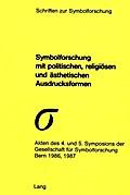 Symbolforschung mit politischen, religiösen und ästhetischen Ausdrucksformen