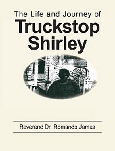 The Life and Journey of Truckstop Shirley