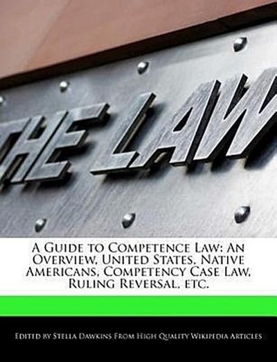 A Guide to Competence Law: An Overview, United States, Native Americans, Competency Case Law, Ruling Reversal, Etc.