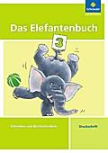 Das Elefantenbuch 3. Arbeitsheft. Druckschrif ...