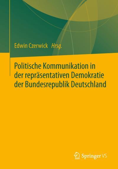 Politische Kommunikation in der repräsentativen Demokratie der Bundesrepublik Deutschland