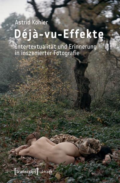 Déjà-vu-Effekte: Intertextualität und Erinnerung in inszenierter Fotografie (Image)