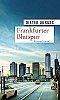 Frankfurter Blutspur; Kriminalroman; Kriminal ...