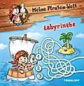 Meine Piraten-Welt: Labyrinthe; Malbücher und -blöcke; Ill. v. Lohr, Stefan; Deutsch
