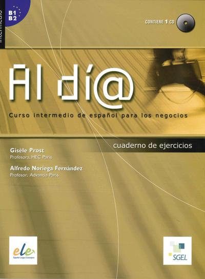 Al día - Nivel intermedio. Arbeitsbuch mit Audio-CD