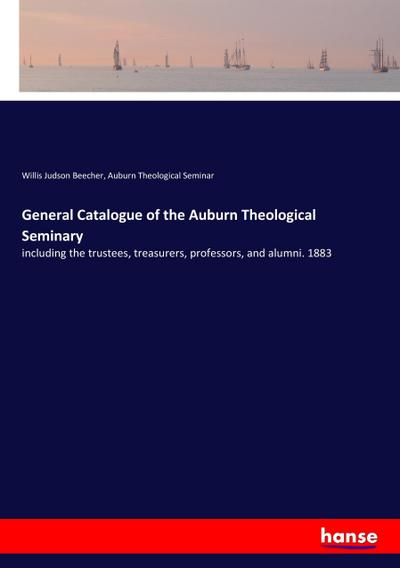 General Catalogue of the Auburn Theological Seminary