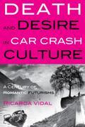 Death and Desire in Car Crash Culture