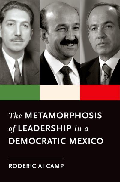 Metamorphosis of Leadership in a Democratic Mexico